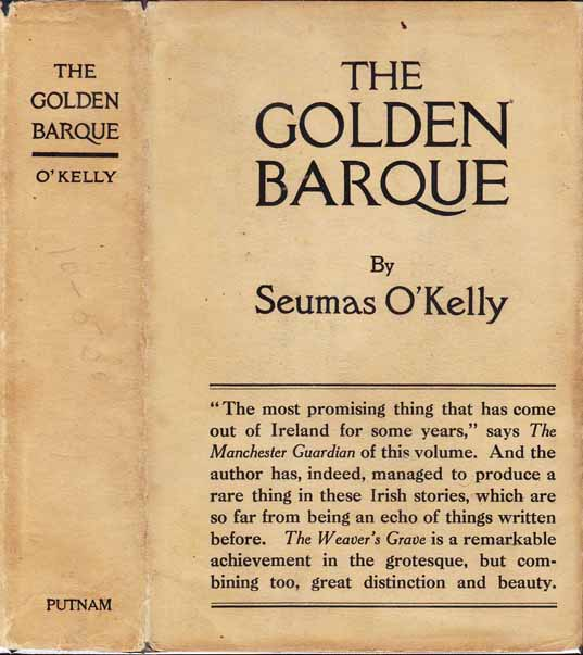 The Golden Barque. Seumas O'KELLY
