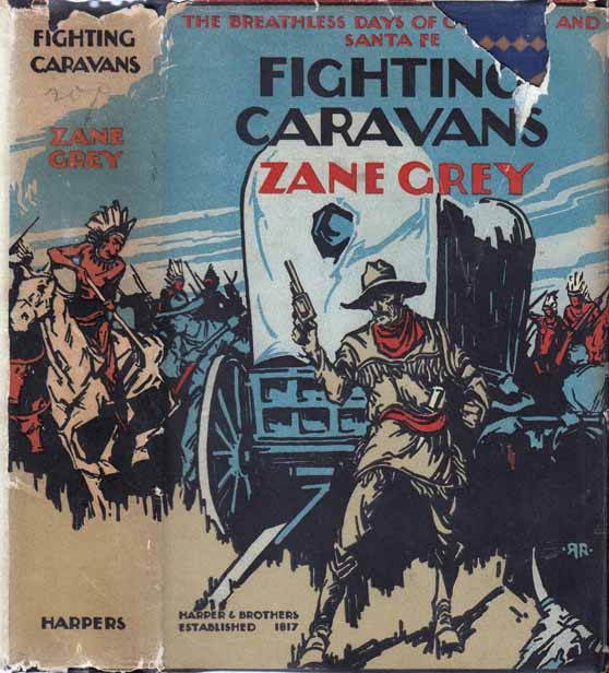 Fighting Caravans. Zane GREY.