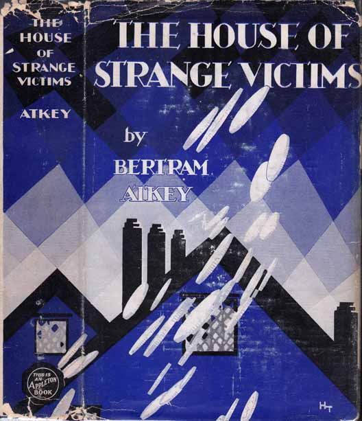 The House of Strange Victims [NARCOTICS MYSTERY]. Bertram ATKEY.