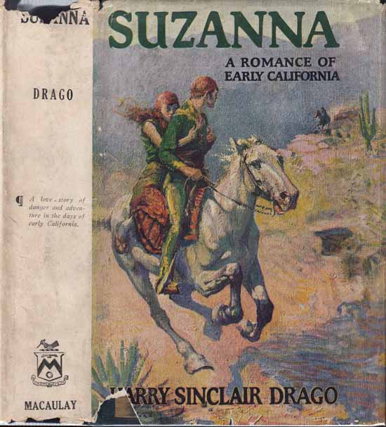 Suzanna, A Romance of Early California. Harry Sinclair DRAGO