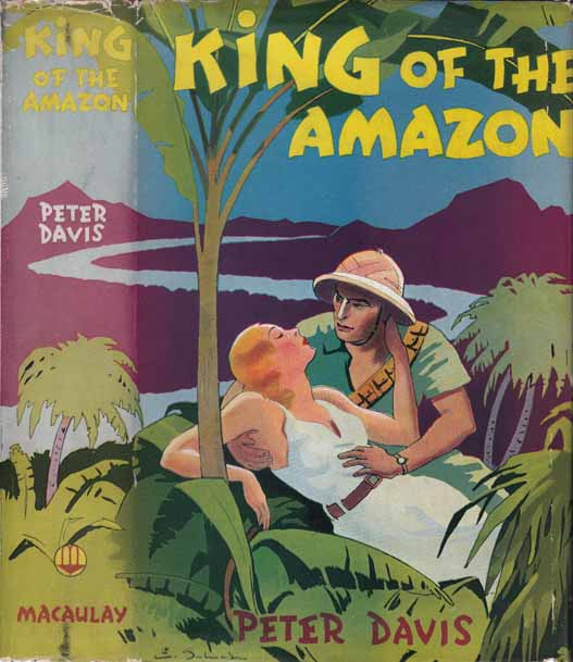 King of the Amazon. Peter DAVIS.