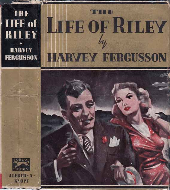 The Life of Riley. Harvey FERGUSSON