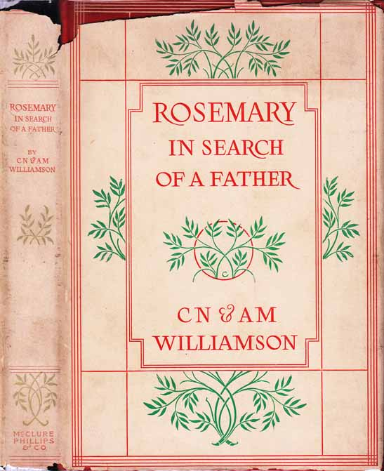 Rosemary in Search of a Father. C. N. WILLIAMSON, A M