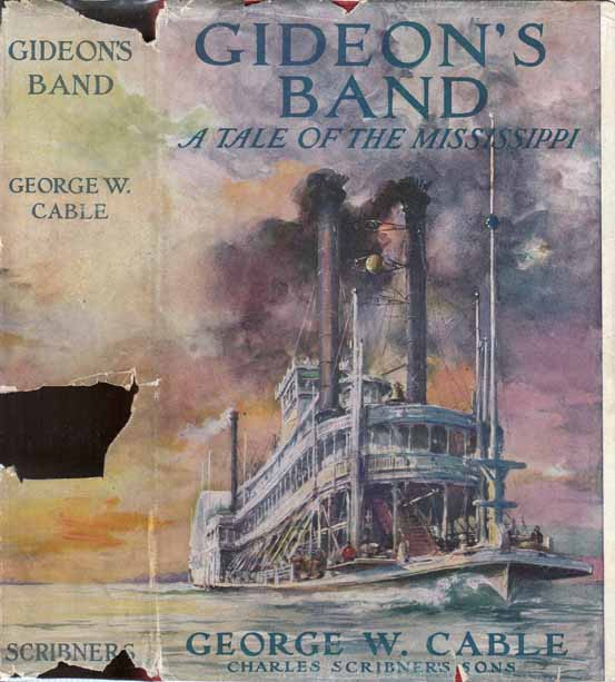 Gideon's Band, A Tale of the Mississippi. George W. CABLE.