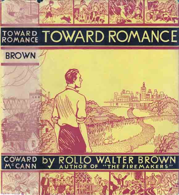 Toward Romance. Rollo Walter BROWN