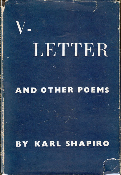 V-Letter and Other Poems. Karl Jay SHAPIRO