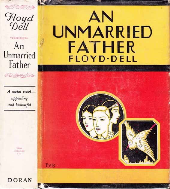 An Unmarried Father. Floyd DELL.