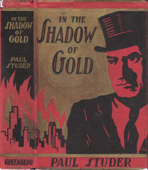 In the Shadow of Gold [BANKING FANTASY]. Paul STUDER