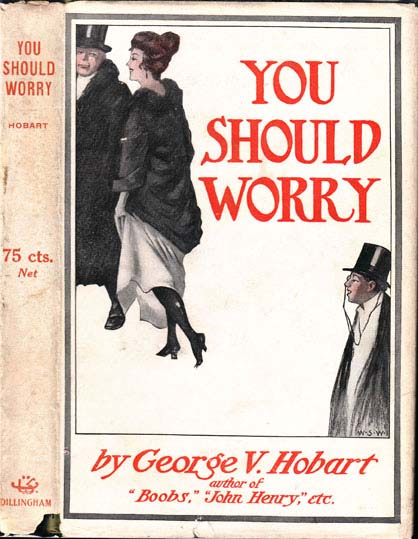 You Should Worry. George V. HOBART