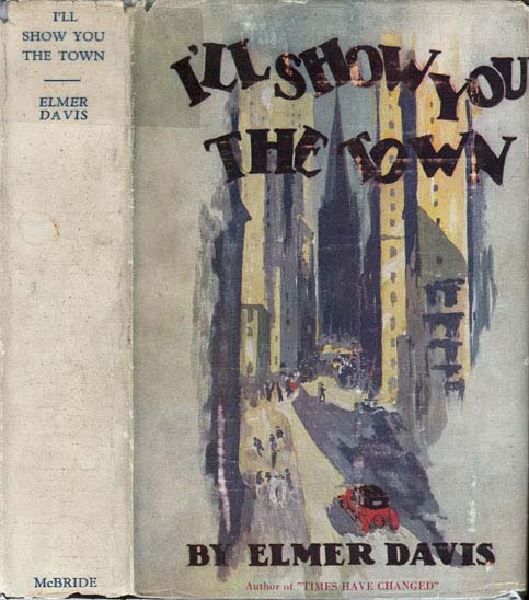 I'll Show You the Town. Elmer DAVIS
