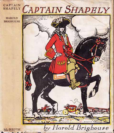 Captain Shapely, A Comedy of London Town and the Oxford Road in the Days of Queen Anne. Harold...