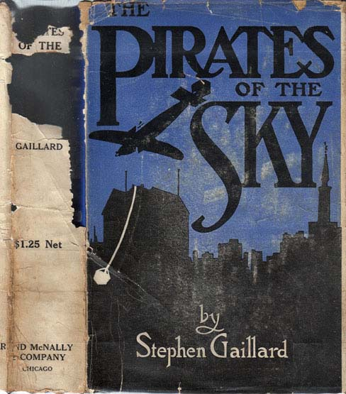 The Pirates of the Sky, A Tale of Modern Adventure. Stephen GAILLARD