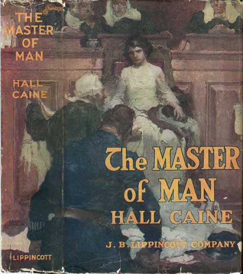 The Master of Man, The Story of a Sin. Hall CAINE.