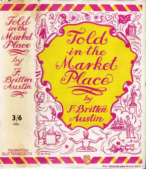 Told in the Market-Place. F. Britten AUSTIN.