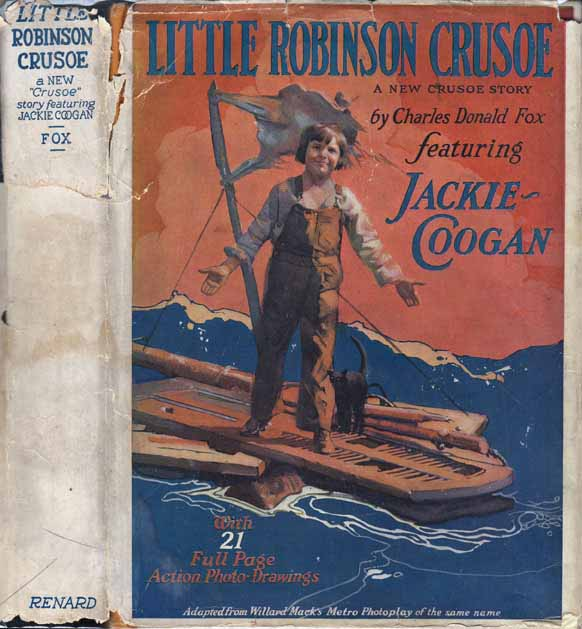 "Little Robinson Crusoe, A New ""Crusoe"" Story Featuring Jackie Coogan. Charles Donald FOX."