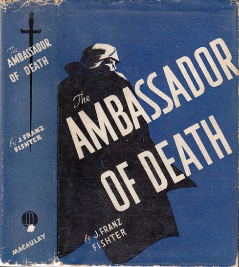 The Ambassador of Death. J. Franz FISHTER