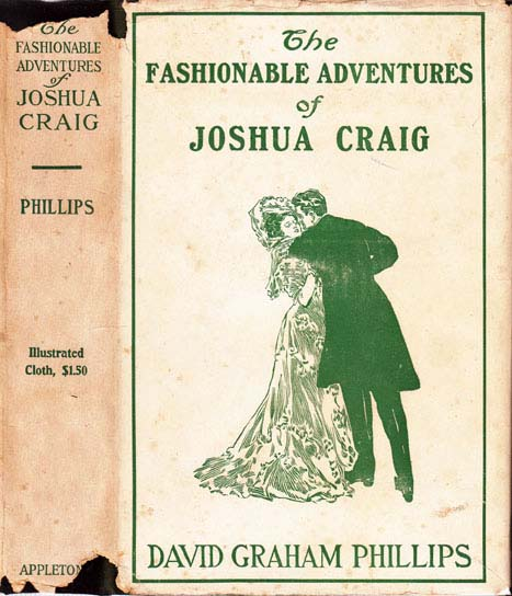 The Fashionable Adventures of Joshua Craig. David Graham PHILLIPS.