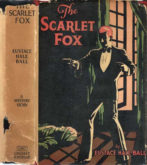 The Scarlet Fox. Eustace Hale BALL