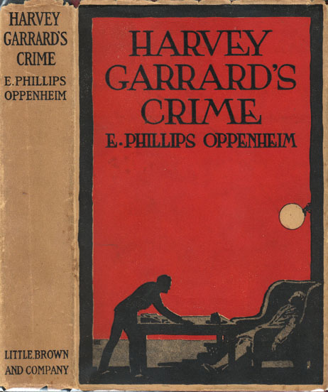 Harvey Garrard's Crime. E. Phillips OPPENHEIM.