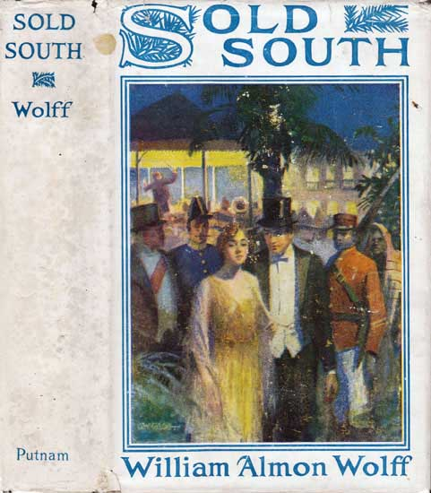 Sold South. William Almon WOLFF