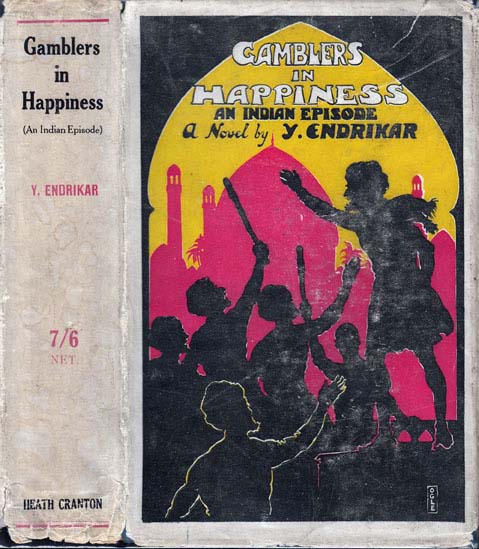 Gamblers in Happiness, An Indian Episode. Y. ENDRIKAR