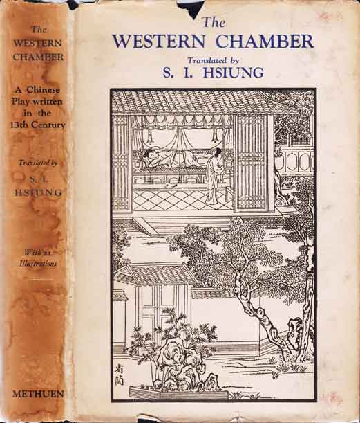 The Western Chamber, A Chinese Play written in the Thirteenth Century. S. I. HSIUNG.
