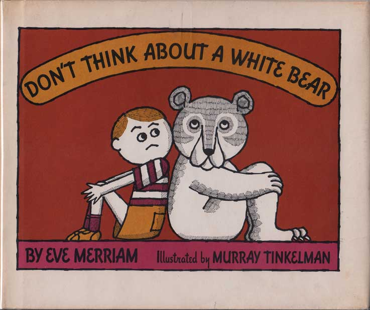 Don't Think about a White Bear (Advance Review Copy). Eve MERRIAM, Murray Tinkelman