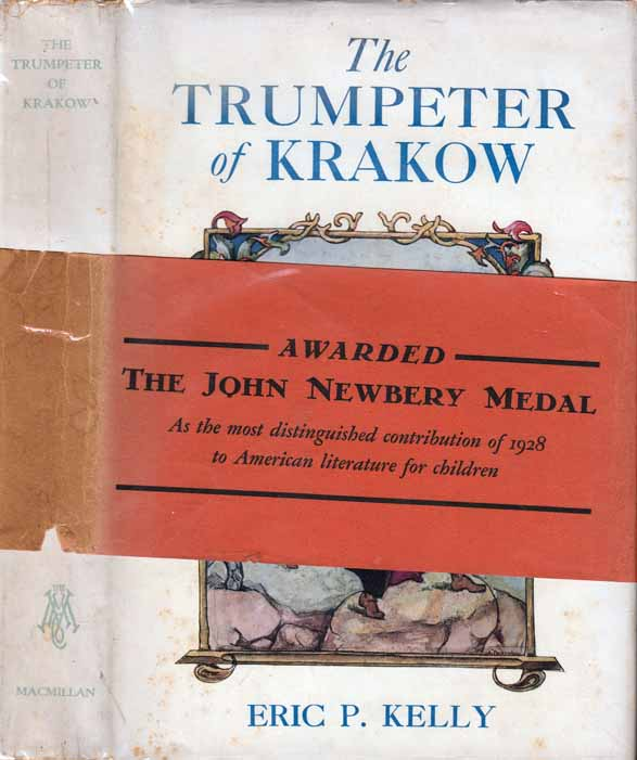The Trumpeter of Krakow (with wrap-around band for Newbery Medal). Eric P. KELLY, Angela PRUSZYNSKA.