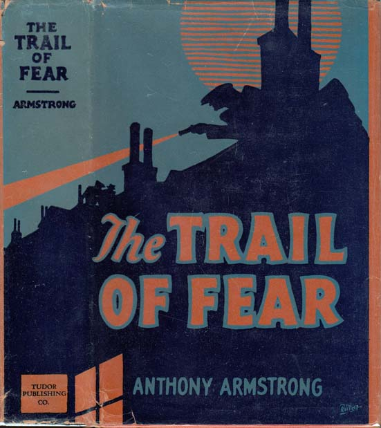 The Trail of Fear. Anthony ARMSTRONG.