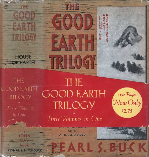 House of Earth, The Good Earth Trilogy, Three Volumes in One: The Good Earth; Sons; A House Divided. Pearl S. BUCK.