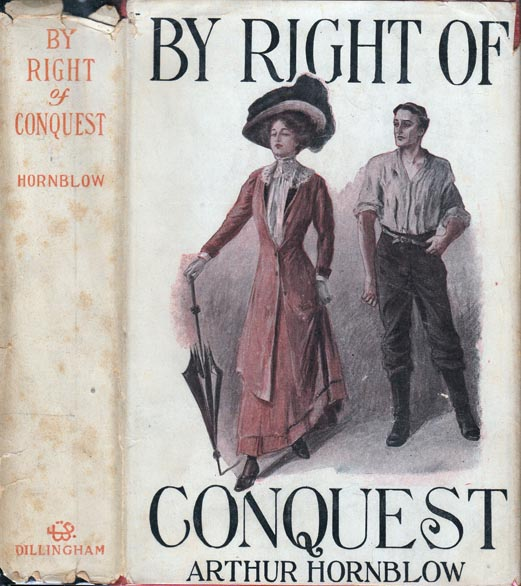 By Right Of Conquest. Arthur HORNBLOW