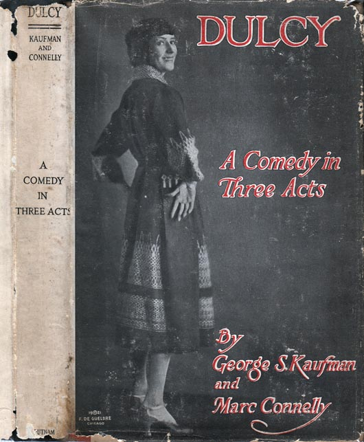 Dulcy, A Comedy in Three Acts. George S. KAUFMAN, Marc CONNELLY