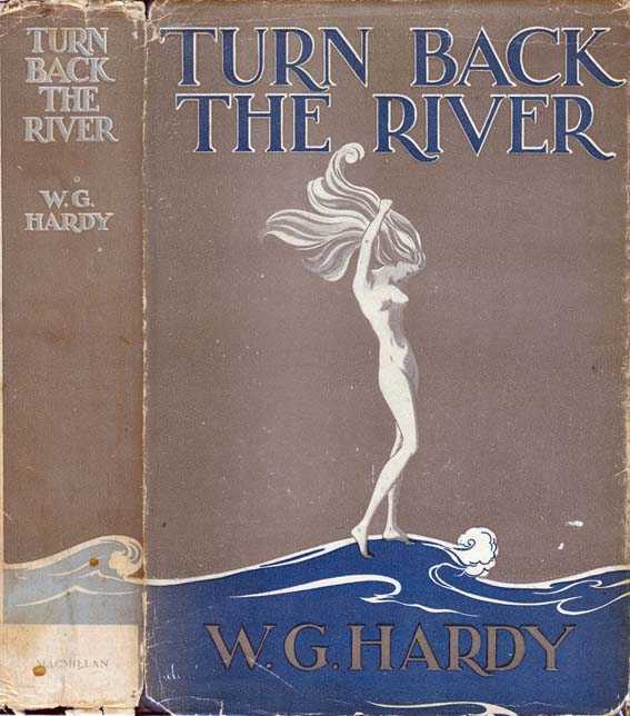 Turn Back the River. W. G. HARDY.