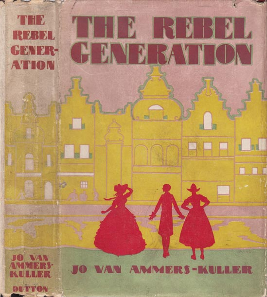 The Rebel Generation. Jo Van AMMERS-KULLER