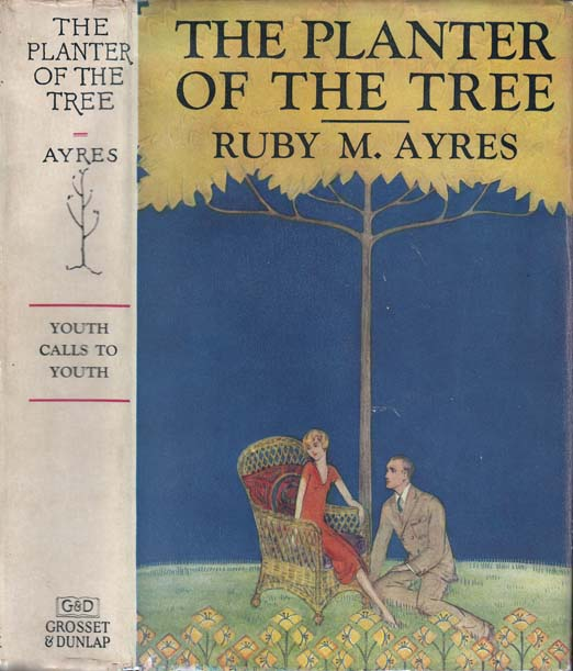The Planter of the Tree. Ruby M. AYRES