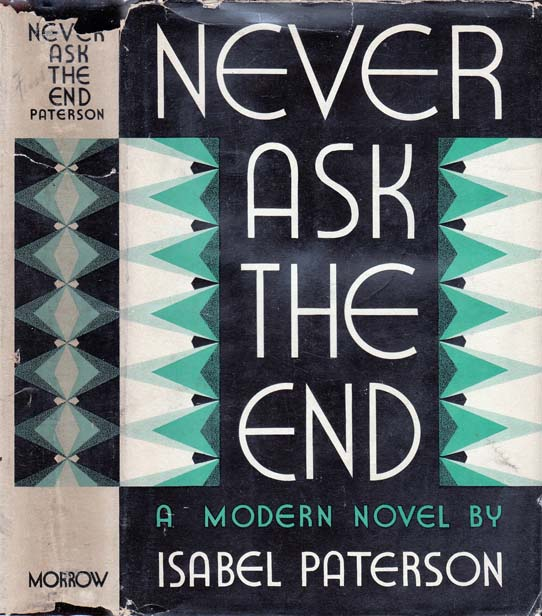 Never Ask the End [LIBERTARIANISM]. Isabel PATERSON