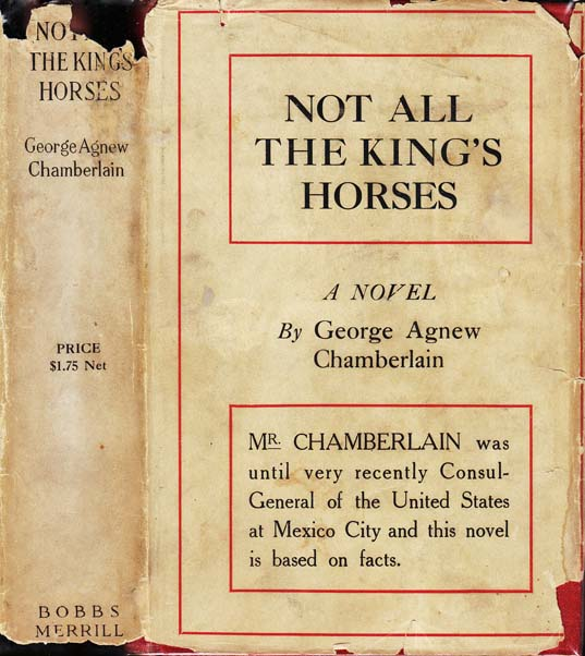 Not All the King's Horses. George Agnew CHAMBERLAIN
