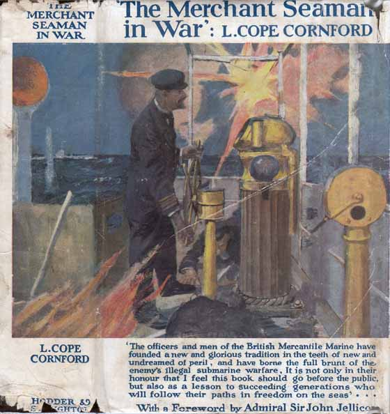 The Merchant Seaman in War. L. Cope CORNFORD