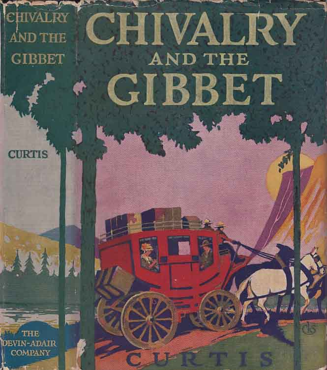 Chivalry and the Gibbet (Rope Law). George CURTIS, Josephine Denver CURTIS