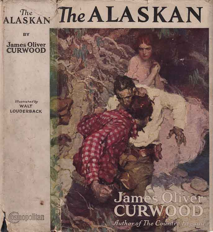 The Alaskan. James Oliver CURWOOD
