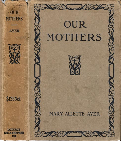 Our Mothers. Mary Allette AYER.