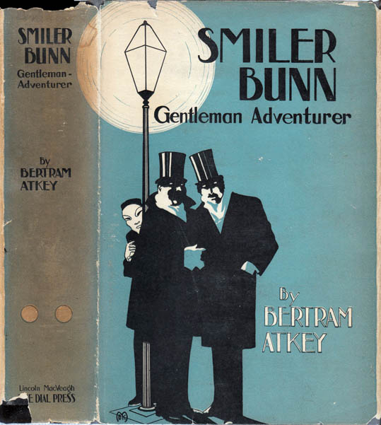 Smiler Bunn, Gentleman-Adventurer. Bertram ATKEY