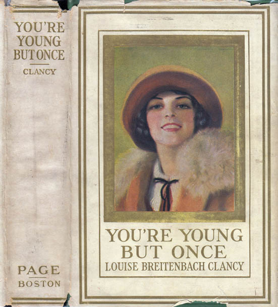 You're Young But Once. Louise Breitenbach CLANCY
