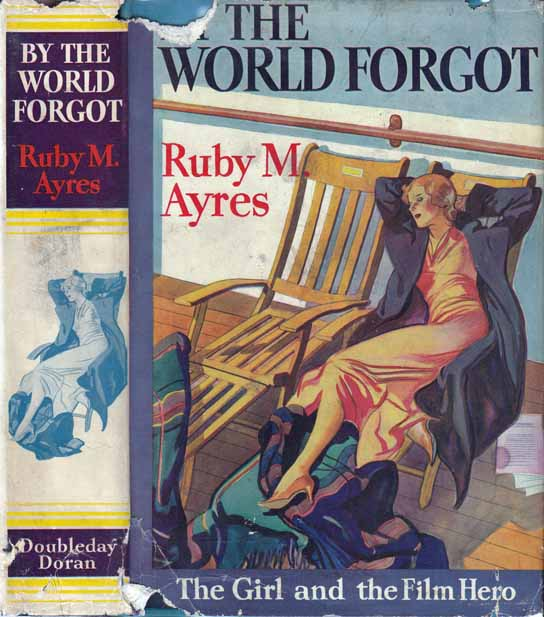 By The World Forgot [HOLLYWOOD FICTION]. Ruby M. AYRES.