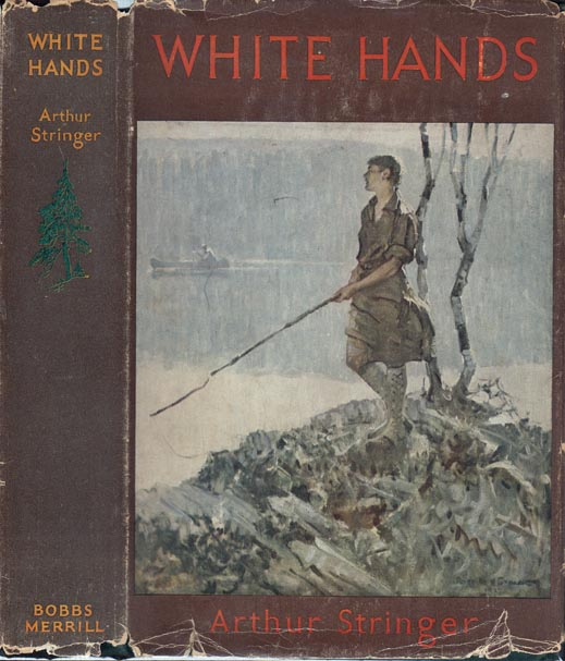 White Hands. Arthur STRINGER.