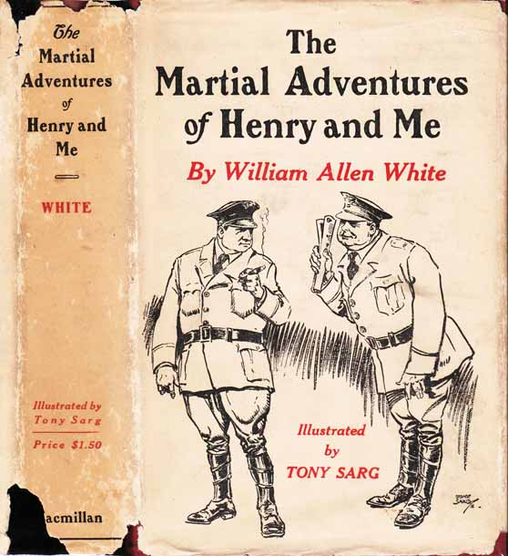 The Martial Adventures of Henry and Me. William Allen WHITE.