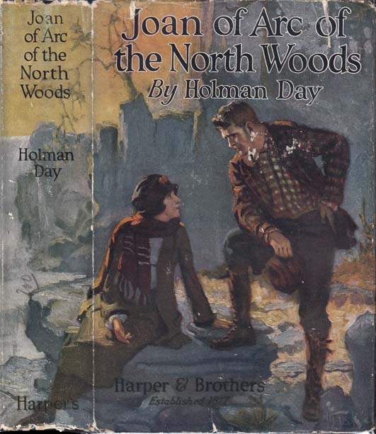 Joan of Arc of the North Woods. Holman DAY