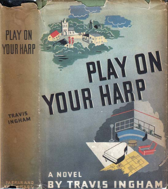 Play Your Harp On [INTERIOR DECORATOR FICTION]. Travis INGHAM.