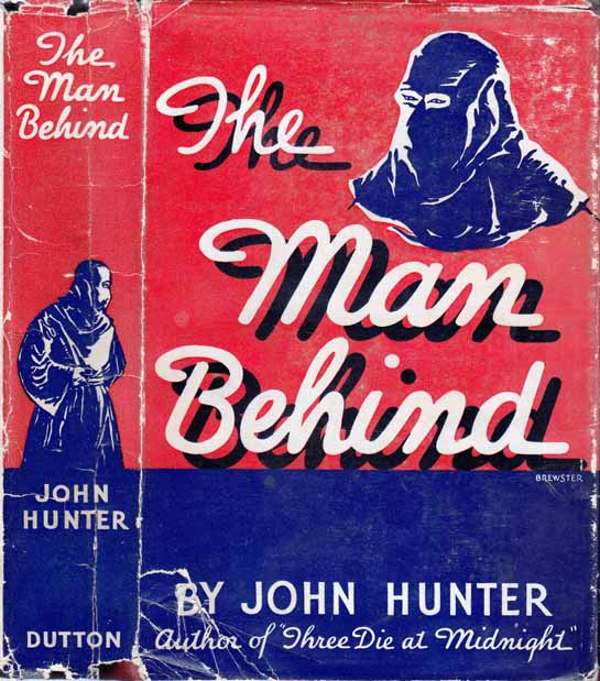The Man Behind [NARCOTICS MYSTERY]. John HUNTER