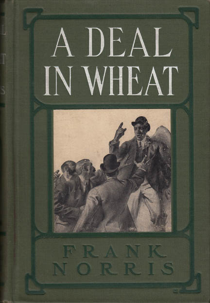 A Deal in Wheat. Frank NORRIS